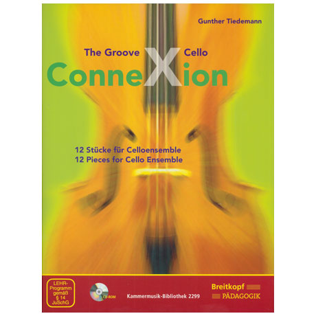 Tiedemann, G.: The Groove Cello ConneXion (+CD-ROM)