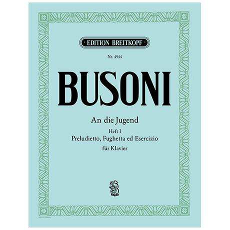 Busoni, F.: An die Jugend Busoni-Verz. 254 Heft I