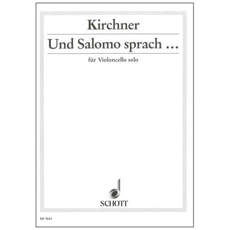 Kirchner, V.D.: Und Salomo sprach...
