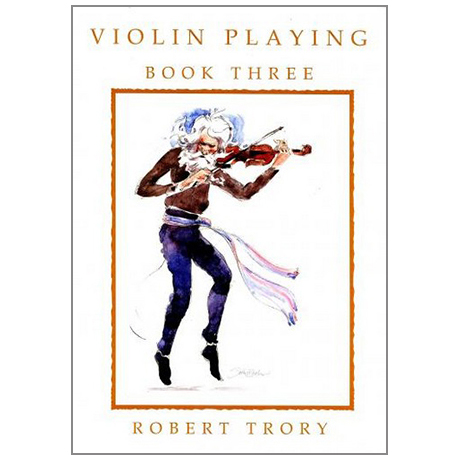 Trory, R.: Violin Playing Vol.3