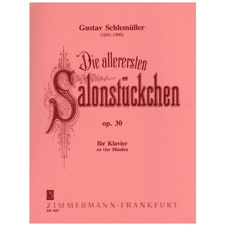 Schlemüller, G.: Die allerersten Salonstückchen Op. 30