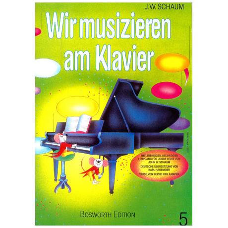 Schaum, J.W.: Wir musizieren am Klavier 5