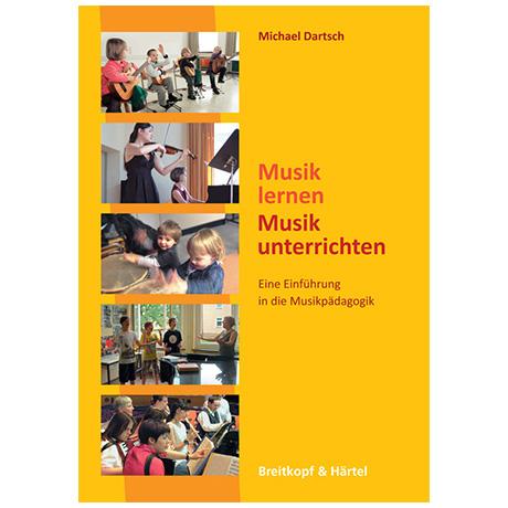 Dartsch, M.: Musik lernen - Musik unterrichten