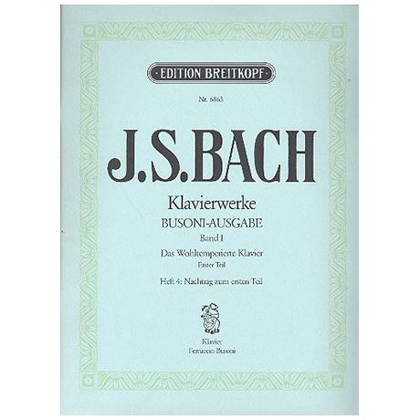 Bach, J.S.: Das Wohltemperierte Klavier 1. Teil Heft IV Nachtrag zum 1. Teil