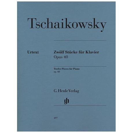 Tschaikowski, P. I.: Zwölf Stücke für Klavier Op. 40