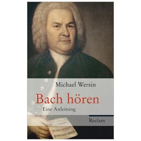 Wersin, M.: Bach hören: Eine Anleitung