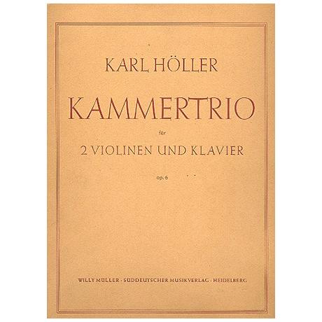 Höller, Karl: Kammertrio Op.6
