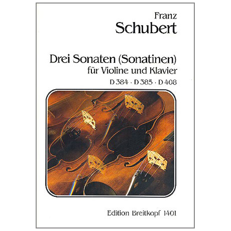 Schubert, F.: 3 Violinsonaten (Sonatinen) Op. post 137/1-3