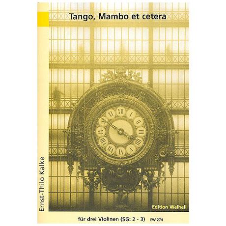 Kalke, E.T.: Tango, Mambo et cetera