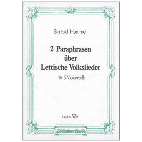 Hummel, B.: 2 Paraphrasen über lettische Volkslieder Op. 59e