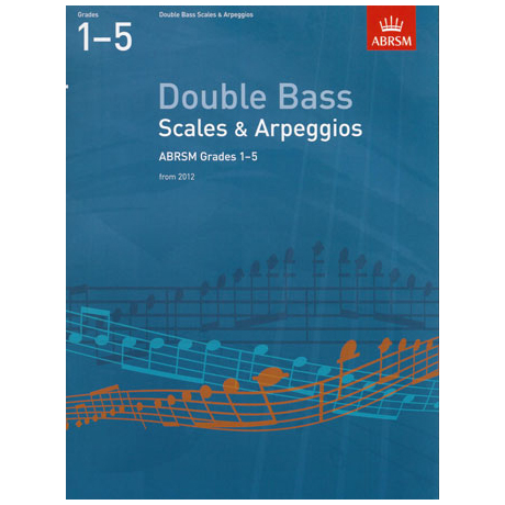 ABRSM: Double Bass Scales And Arpeggios - Grade 1-5 (From 2012)