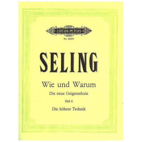 Seling, H.: Violinschule – Wie und Warum Band 6