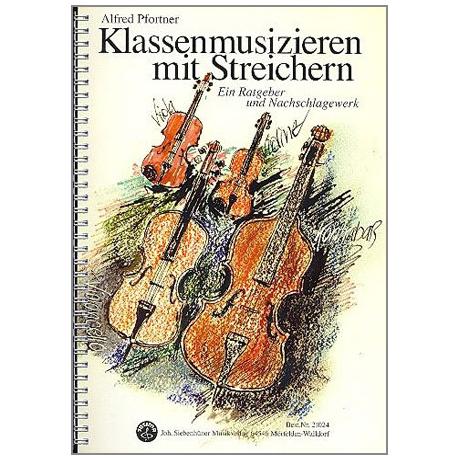 Pfortner, A.: Klasse musizieren mit Streichern