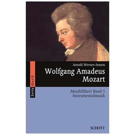Werner-Jensen, A.: Wolfgang Amadeus Mozart – Musikführer Bd. 1: Instrumentalmusik