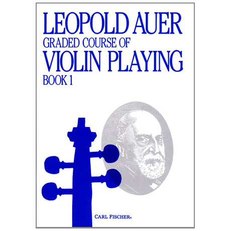 Auer, L.: Graded Course of Violin Playing 1