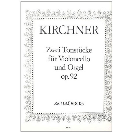 Kirchner, T. F.: 2 Tonstücke Op. 92