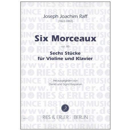 Raff, J.J.: Six Morceaux op. 85