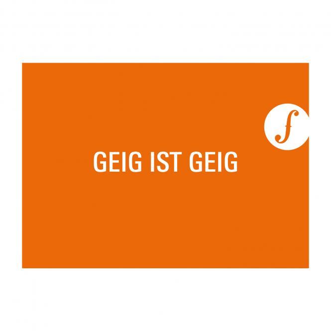 Postkarte GEIG IST GEIG