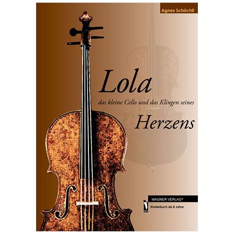 Schöchli, A.: Lola – Das kleine Cello und das Klingeln seines Herzens