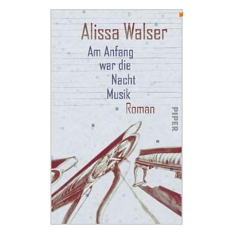 Walser, A.: Am Anfang war die Nacht Musik