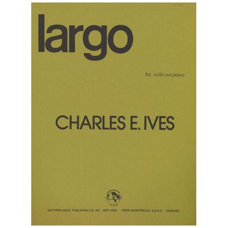 Ives, C.: Largo