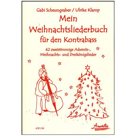 Scheungraber, E.: Mein Weihnachtsliederbuch für den Kontrabass