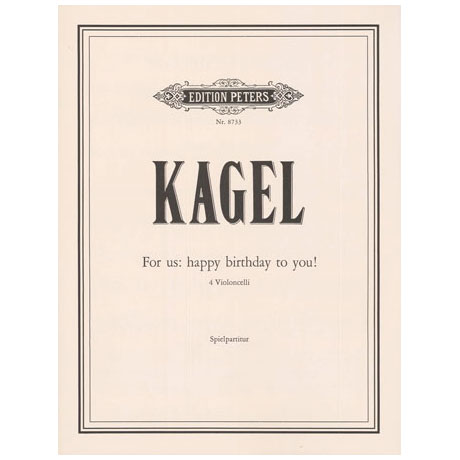 Kagel, M.R.: For us: Happy birthday to you!