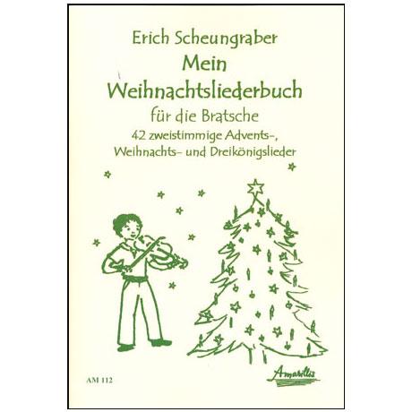 Scheungraber, E.: Mein Weihnachtsliederbuch für die Bratsche