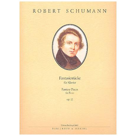 Schumann, R.: Fantasiestücke Op. 12