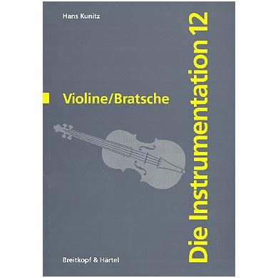 Die Instrumentation: Violine/Bratsche (H. Kunitz)