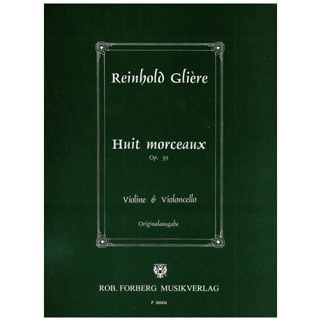 Glière, R.: Huit Morceaux Op. 39