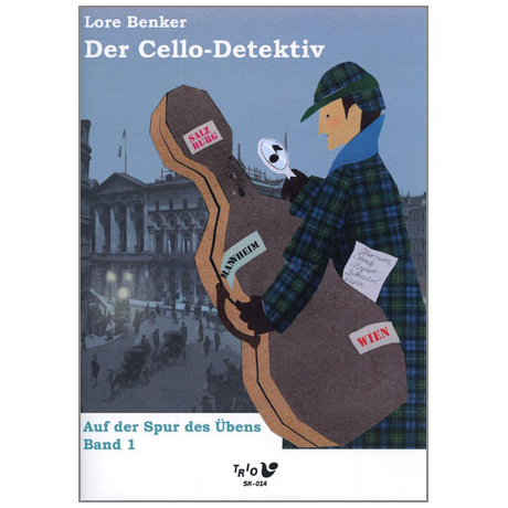 Benker, L.: Der Cello-Detektiv Band 1 - Auf der Spur des Übens