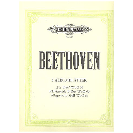 Beethoven, L. v.: 3 Albumblätter (u.a. Für Elise)