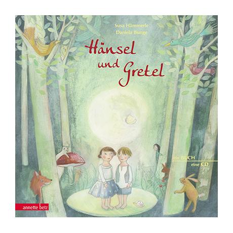 Hämmerle, S. / Bunge, D.: Hänsel und Gretel – Die Kinderoper nach Engelbert Humperdinck (+CD)