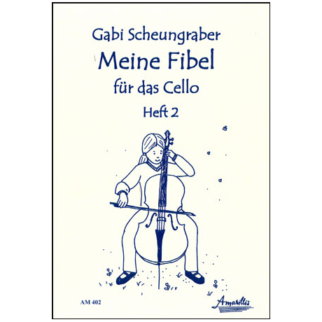 Scheungraber, G.: Meine Fibel für das Cello Heft 2