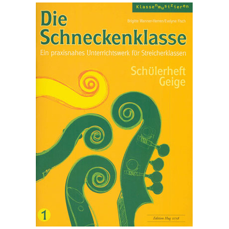Wanner-Herren, B. / Fisch, E.: Die Schneckenklasse Band 1 – Schülerheft Geige