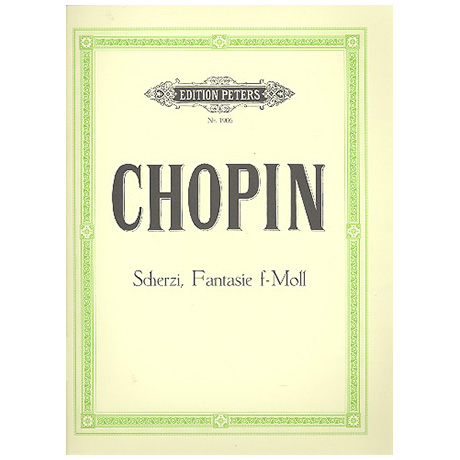 Chopin, F.: 4 Scherzi, Fantasie f-Moll