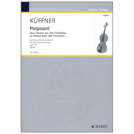 Küffner, J.: Potpourri über Themen aus Webers Oper 'Der Freischütz' op. 118