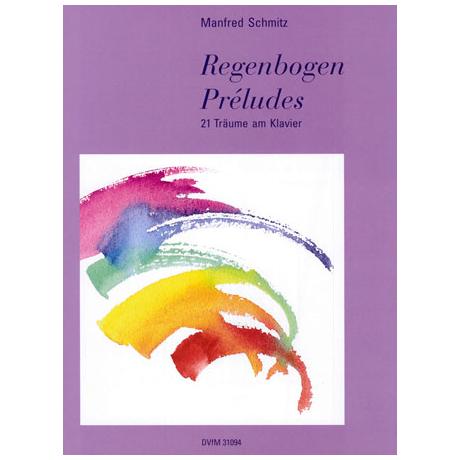 Schmitz, M.: Regenbogen-Préludes. 21 Träume am Klavier