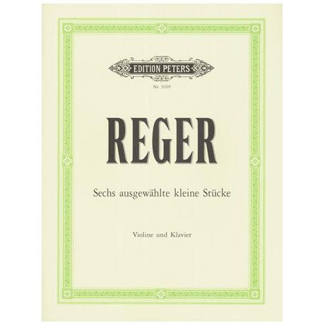 Reger, M.: 6 ausgewählte kleine Stücke