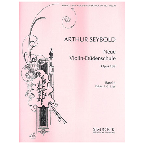 Seybold, A.: Neue Violin-Etüden-Schule Band 6