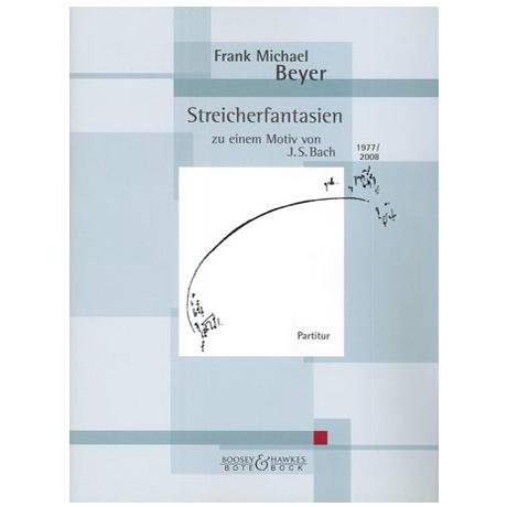 Beyer, F.M.: Streicherfantasien zu einem Motiv von J.S. Bach