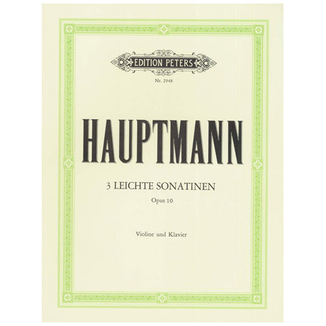 Hauptmann, M.: 3 leichte Sonatinen Op. 10
