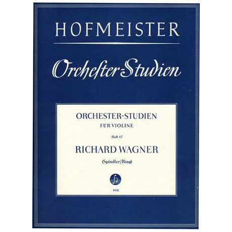 Ring, H./Spindler, F.: Orchesterstudien Heft 17: Wagner – Rheingold, Tristan und Isolde