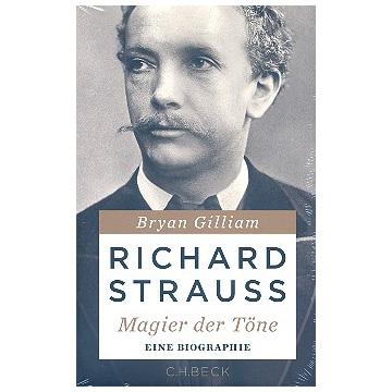 Gilliam, B.: Richard Strauss - Magier der Töne