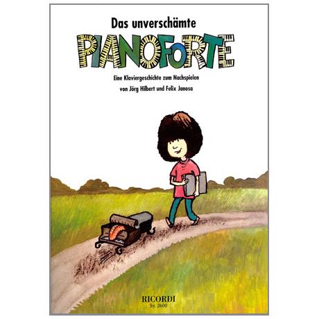 Hilbert / Janosa: Das unverschämte Pianoforte