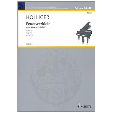 Holliger, H.: Feuerwerklein zum »Quatorze juillet«