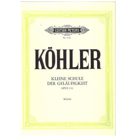 Köhler, L.: Kleine Schule der Geläufigkeit Op. 242