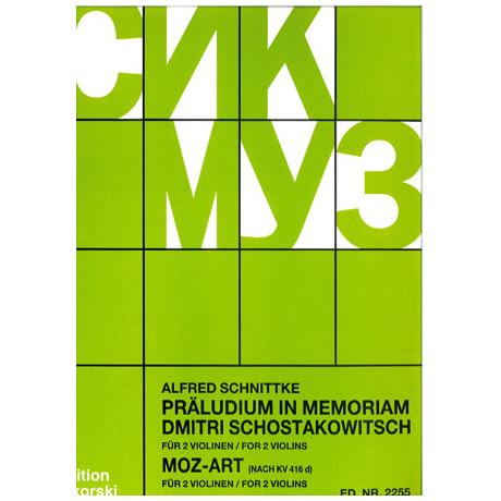 Schnittke, A.: Präludium in memoriam D. Schostakowitsch / Moz-Art für 2 Vl