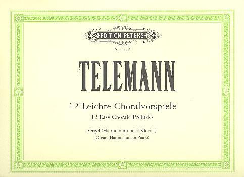 Telemann, G.Ph.: 12 Leichte Choralvorspiele (Keller)